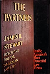The Partners: Inside America's Most Powerful Law Firms by James B. Stewart (1983-01-01)