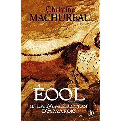 La Malédiction d'Amarok: Eool - Tome 2 (Romans historiques)