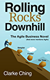Rolling Rocks Downhill: The Fastest, Easiest, and Most Entertaining way to Learn Agile & Lean - The Agile Business Novel