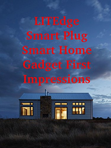 Review: Litedge Smart Plug Smart Home Gadget First Impressions