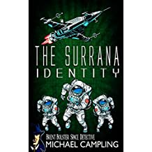 The Surrana Identity: A Sci Fi Comedy Adventure (Brent Bolster Space Detective Book 3)