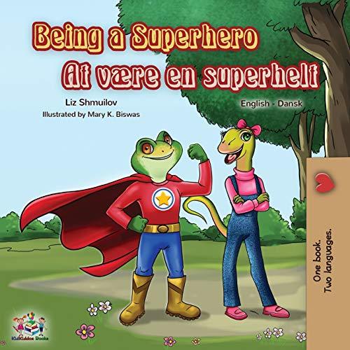 Being a Superhero (English Danish Bilingual Book) (Englis Danish Bilingual Collection)
