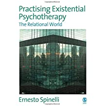 Practising Existential Psychotherapy: The Relational World by Ernesto Spinelli (2007-08-10)