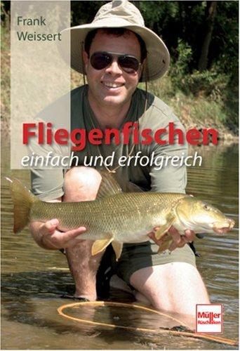 Fliegenfischen - einfach und erfolgreich