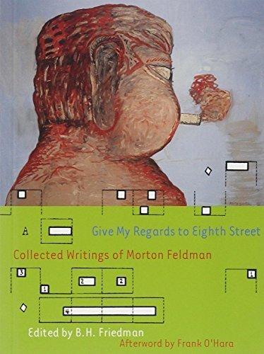 Give My Regards To Eighth Street (Exact Change) by Feldman, Morton, Friedman, B. H., O'Hara, Frank (2004) Paperback
