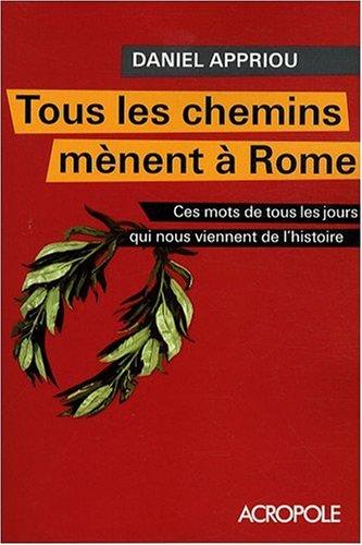 TOUS LES CHEMINS MENENT A ROME