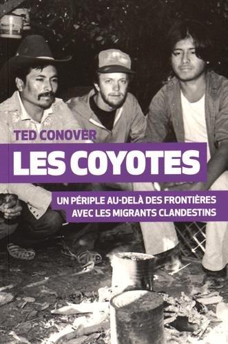 Les Coyotes : Un périple au-delà des frontières avec les migrants clandestins par Ted Conover
