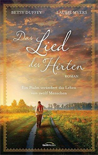 Das Lied des Hirten: Ein Psalm verändert das Leben von zwölf Menschen