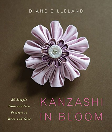 kanzashi-in-bloom-20-simple-fold-and-sew-projects-to-wear-and-give-by-diane-gilleland-2009-07-21