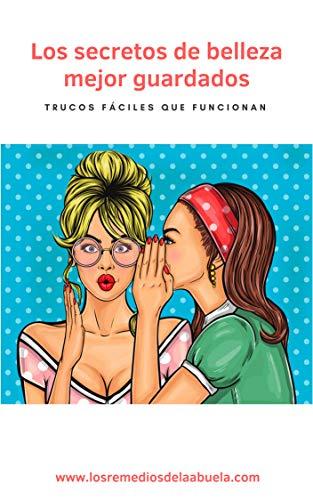 Los secretos de belleza mejor guardados: trucos fáciles que funcionan por Nuria Nuño