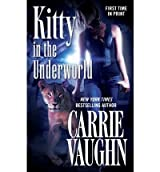 [(Kitty in the Underworld)] [by: Carrie Vaughn]