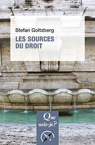 Les sources du droit: « Que sais-je ? » n° 4061 par Stefan Goltzberg