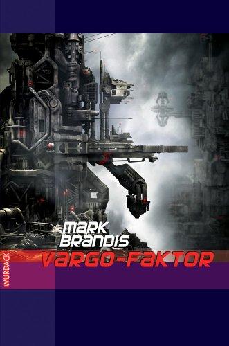 Mark Brandis - Vargo-Faktor: Weltraumpartisanen