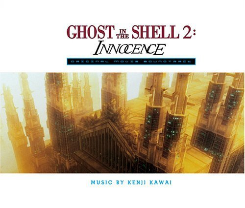 Ghost in the Shell 2: Innocence: Original Movie Soundtrack by N/A ()