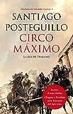 Circo Máximo: La ira de Trajano. Trilogía de Trajano. Volumen II (Volumen independiente nº 1)