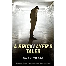 A Bricklayer's Tales: A Collection of Short Stories and memoirs (The Ray Dennis Series Book 1) (English Edition)