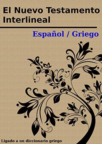 El Nuevo Testamento Interlineal Español / Griego: Con definiciones para cada palabra griega por La Sociedad Bíblica de Canadá