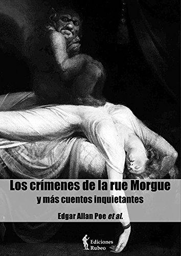 Los crímenes de la rue Morgue y más cuentos inquietantes por Edgar Allan Poe