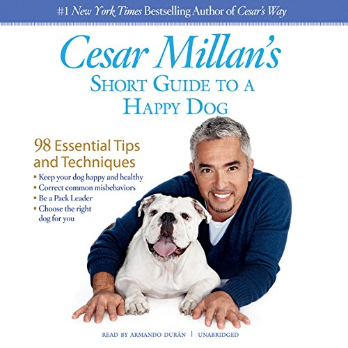 Cesar Millan's Short Guide to a Happy Dog  Audiolibri
