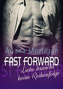 FAST FORWARD: Liebe braucht keine Reihenfolge (PLAY IT 2) von [Morrigan, Ariana]