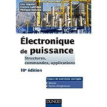 Electronique de puissance - 10e éd. - Structures, commandes, applications