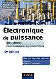 Electronique de puissance - 10e éd. - Structures, commandes, applications