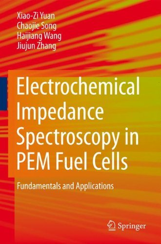 Electrochemical Impedance Spectroscopy in PEM Fuel Cells: Fundamentals and Applications by Xiao-Zi Yuan (2009-12-01)
