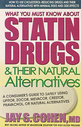 what-you-must-know-about-statin-drugs-and-their-natural-alternatives-a-consumers-guide-to-safely-usi