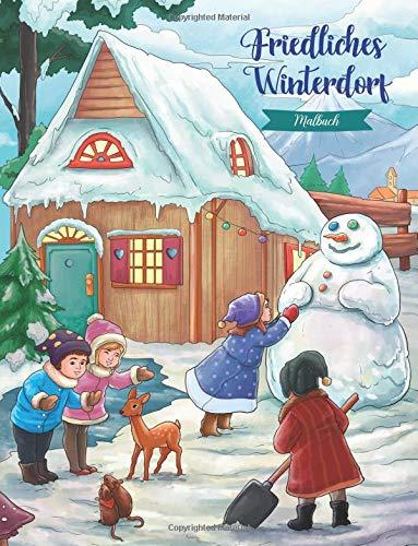Friedliches Winterdorf - Malbuch: Verträumtes kleines Dorf Serie (Geschenke für Erwachsene, Frauen, Mädchen) (Weihnachten) por Julia Rivers