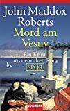 Mord am Vesuv: Ein Krimi aus dem alten Rom - SPQR