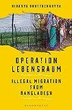 #7: Operation Lebensraum: Illegal Migration from Bangladesh