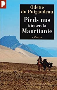 Pieds nus à travers la Mauritanie, 1933-1934 par Odette Du Puigaudeau