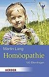 Homöopathie: 100 Elternfragen (HERDER spektrum)