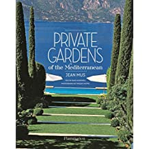 Private Gardens of the Mediterranean (PRATIQUE - LANGUE ANGLAISE)