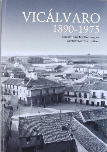 Vicálvaro. 1890-1975 por Lourdes Sánchez Domínguez