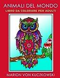 Animali del mondo: Libro da colorare per adulti