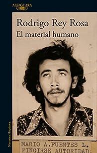 El material humano par Rodrigo Rey Rosa