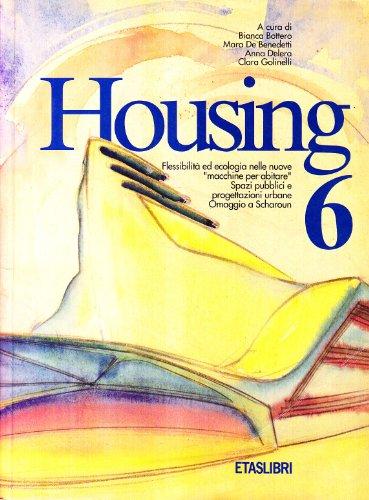 Housing (6). Flessibilità ed ecologia nelle nuove «Macchine per abitare». Spazi pubblici e progettazioni urbane. Omaggio a Scharoun