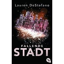 Fallende Stadt (Die Chroniken der Fallenden Stadt 1) (German Edition)