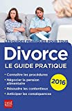 Divorce: Le guide pratique...
