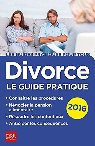 Divorce: Le guide pratique