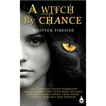 A Witch by Chance: A Written Fireside Short Story