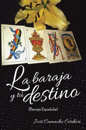 La Baraja y Tu Destino.: (Baraja Espanola)