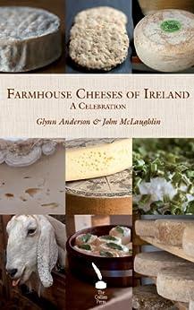 Farmhouse Cheeses of Ireland: A Celebration by [Anderson, Glynn, McLaughlin, John]