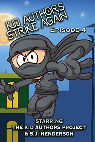 Kid Authors Strike Again! Episode 4 (The Kid Authors Project ...
