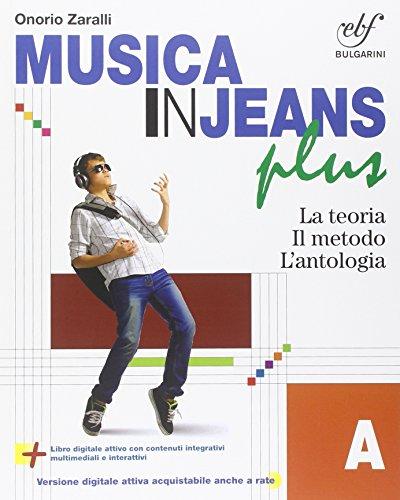 Musica in jeans. Plus. Vol. A-Mozart in jeans. Per la Scuola media. Con e-book. Con espansione online