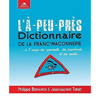 L'a-peu-près dictionnaire de la franc-maçonnerie