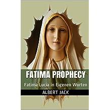 Fatima Prophecy: Fatima Lucia in Eigenen Worten