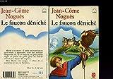 Le Faucon déniché - Le Livre de Poche - 01/01/1986