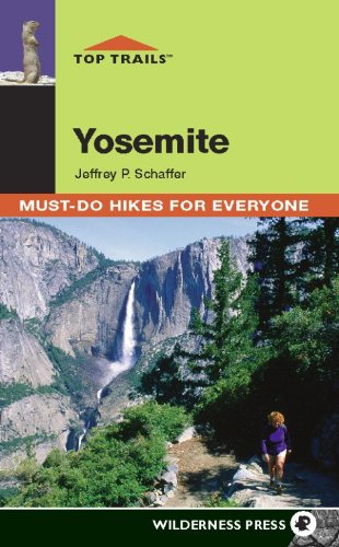 Top Trails: Yosemite: Must-Do Hikes for Everyone (Top Ak)